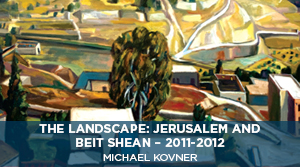 The Landscape: Jerusalem and Beit Shean - Michael Kovner