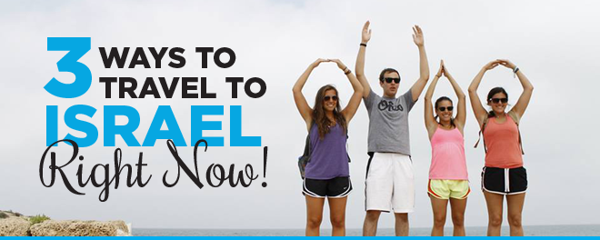 3 Ways to Travel to Israel Right Now
