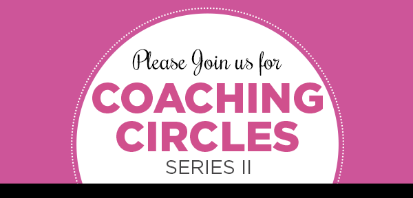Apply for Coaching Circles: Series II