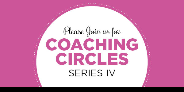 Coaching Circles Series IV Launches