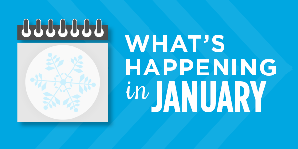 What's Happening in January: Upcoming Events