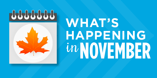 What's Happening in November: Upcoming Events