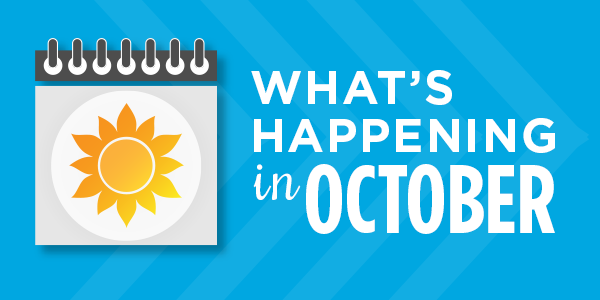 What's Happening in October: Upcoming Events